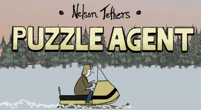 Nelson Tethers: Puzzle Agent – Cinematic Artist